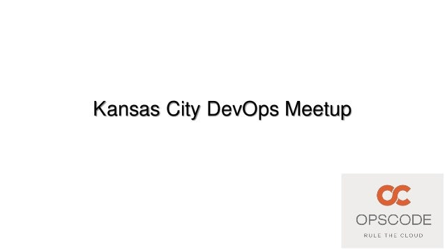December 5, 2012Kansas City DevOps Meetup