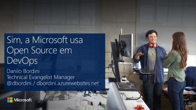Sim, a Microsoft usa Open Source em DevOps