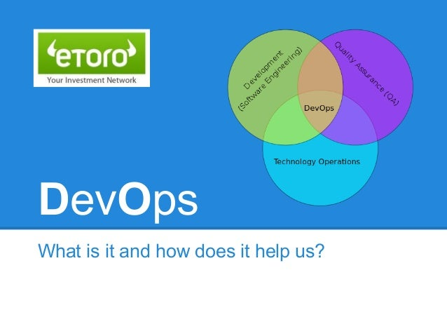 DevOpsWhat is it and how does it help us?