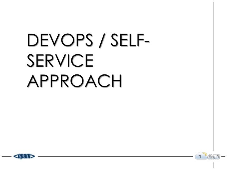 DEVOPS / SELF-SERVICEAPPROACH                 1