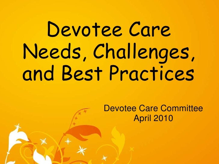 Devotee Care<br />Needs, Challenges, and Best Practices<br />Devotee Care Committee<br />April 2010<br />
