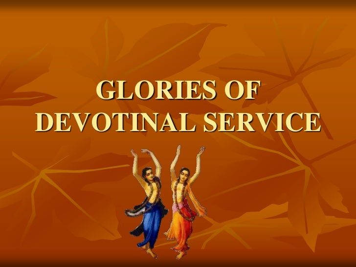 GLORIES OF DEVOTINAL SERVICE<br />