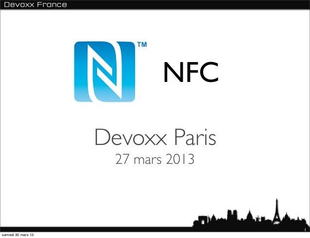 NFC                    Devoxx Paris                      27 mars 2013                                     1samedi 30 mars 13