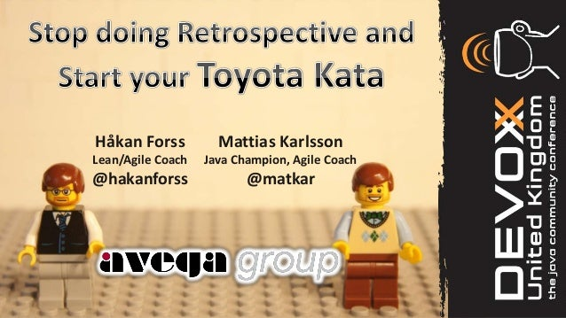 Toyota Kata presented at DevoxxUK 2013