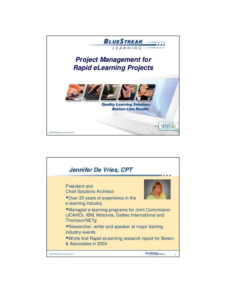 Project Management for                              Rapid eLearning Projects     © 2008 BlueStreak Learning, LLC          ...