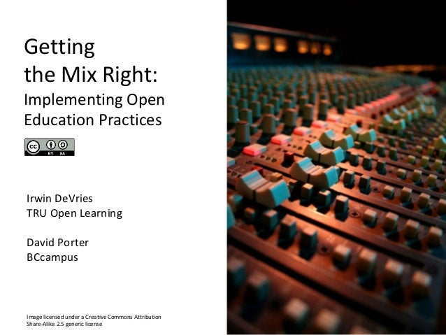 Irwin DeVries TRU Open Learning David Porter BCcampus Getting the Mix Right: Implementing Open Education Practices Image l...