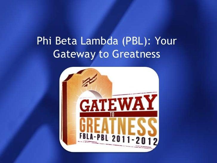 Phi Beta Lambda (PBL): Your   Gateway to Greatness