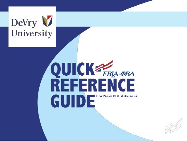 DeVry University Phi Beta Lambda (PBL) Advisers Quick Reference Guide