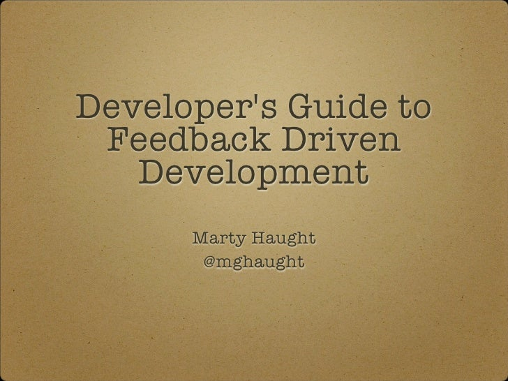 Dev's Guide to Feedback Driven Development