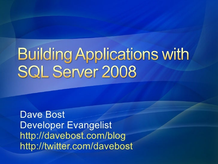 Building Applications for SQL Server 2008