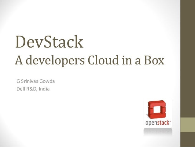 DevStack: A developers cloud in a box.