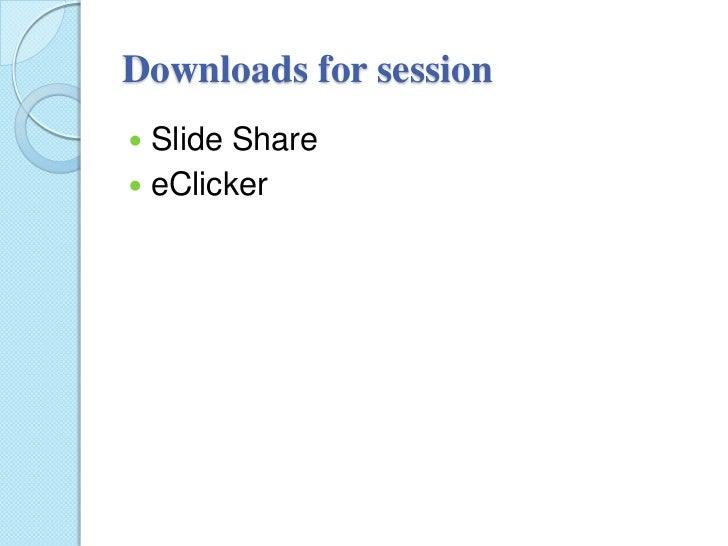 Downloads for session Slide Share eClicker