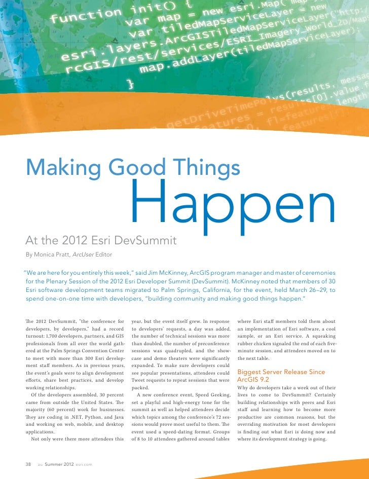Making Good ThingsAt the 2012 Esri DevSummit                                               HappenBy Monica Pratt, ArcUser ...