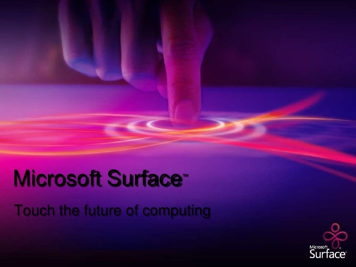 Microsoft Surface™<br />Touch the future of computing<br />