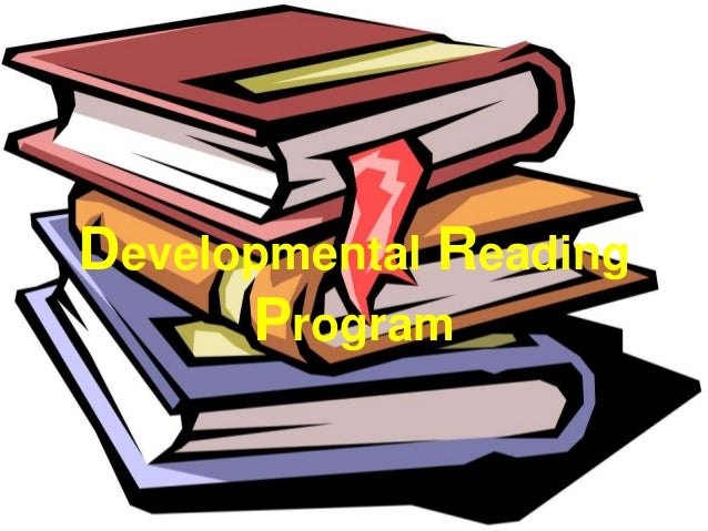 developmental reading program Developmental reading and writing courses present skills and strategies to  enhance  the program provides a framework to write effectively at college level.