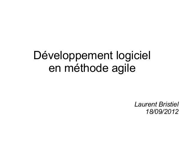 Laurent Bristiel18/09/2012Développement logicielen méthode agile