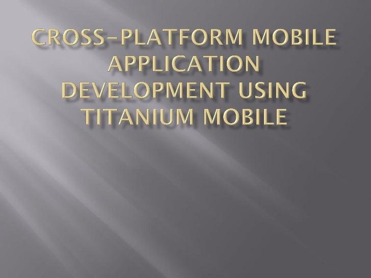 Shoukry Kattan - Titanium Mobile. Cross Platform Mobile Apps