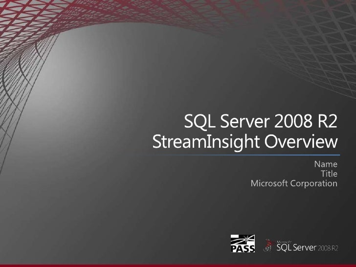 SQL Server 2008 R2 StreamInsight Overview<br />Name<br />Title<br />Microsoft Corporation<br />
