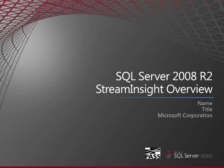 Microsoft SQL Server - StreamInsight Overview Presentation