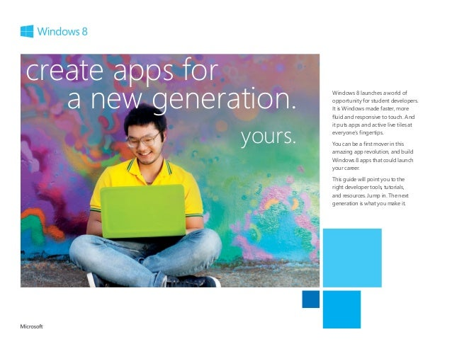 Windows 8 launches a world ofopportunity for student developers.It is Windows made faster, morefluid and responsive to tou...