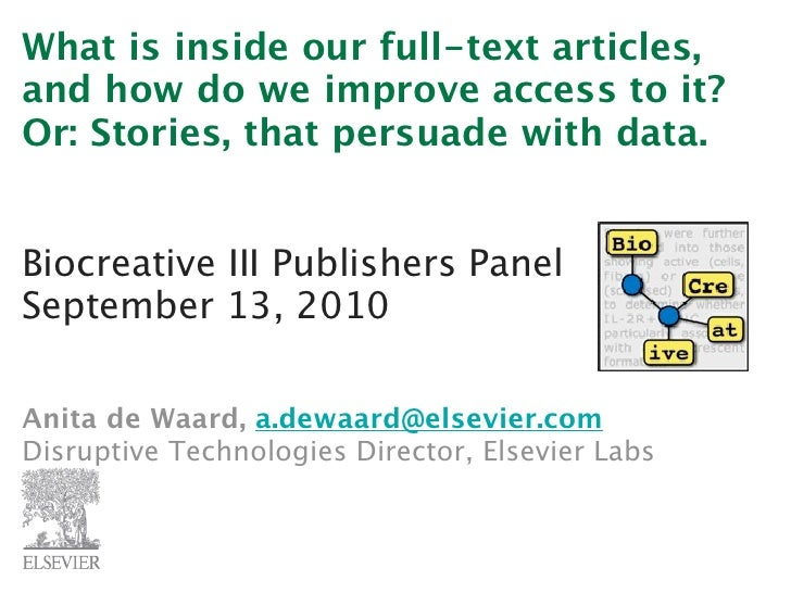 What is inside our full-text articles, and how do we improve access to it? Or: Stories, that persuade with data.   Biocrea...