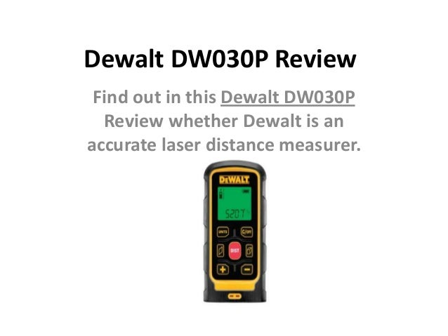 Dewalt Dw030p Review