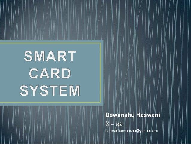 Dewanshu Haswani X – a2 haswanidewanshu@yahoo.com