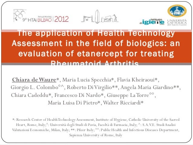 The application of Health TechnologyAssessment in the field of biologics: an evaluation of etanercept for treating        ...