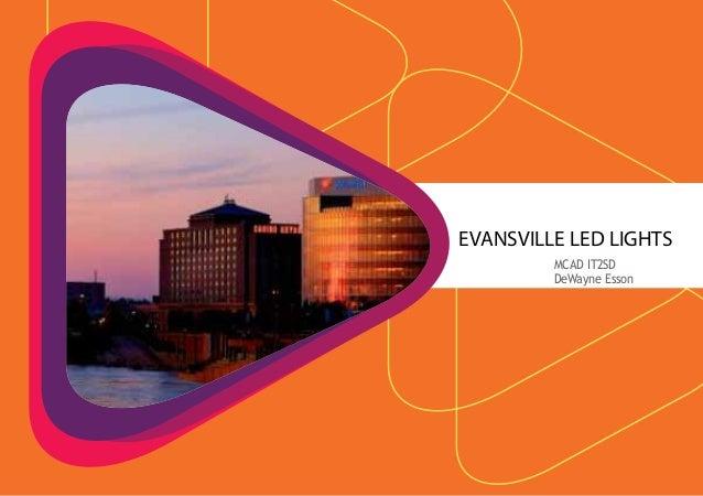 EVANSVILLE LED LIGHTS         MCAD IT2SD         DeWayne Esson