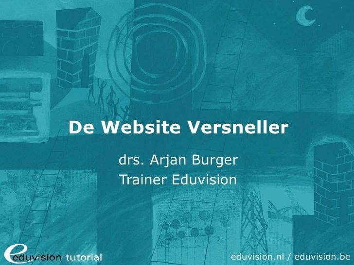 De Website Versneller drs. Arjan Burger Trainer Eduvision