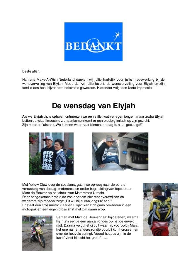 !  !  Beste allen,! !  Namens Make-A-Wish Nederland danken wij jullie hartelijk voor jullie medewerking bij de  wensvervul...