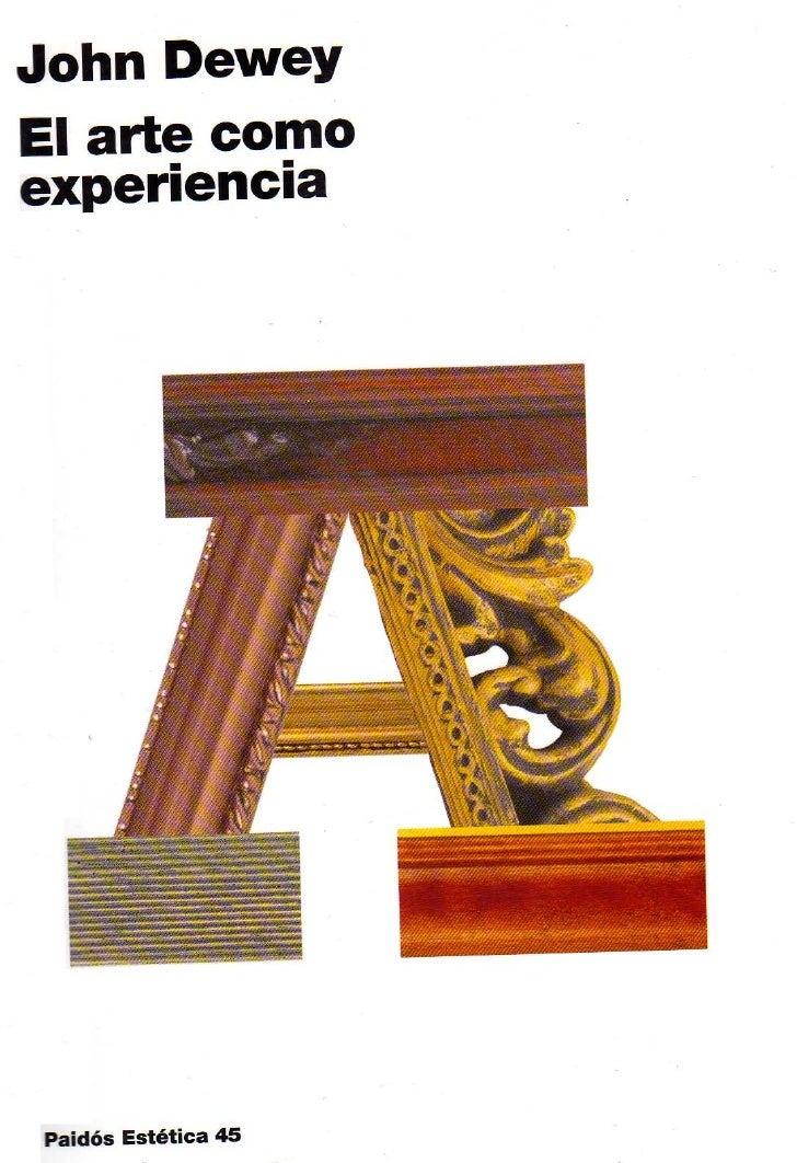 El arte como experiencia · John Dewey