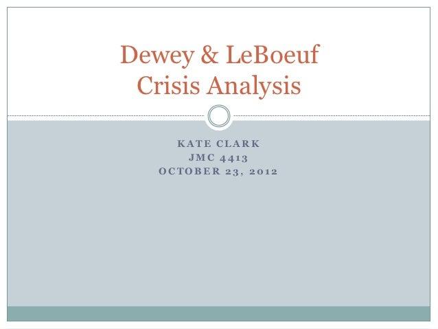 Dewey & LeBoeuf Crisis Analysis     KATE CLARK      JMC 4413   OCTOBER 23, 2012