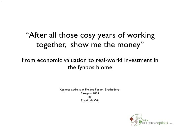 """After all those cosy years of working     together, show me the money"" From economic valuation to real-world investment i..."