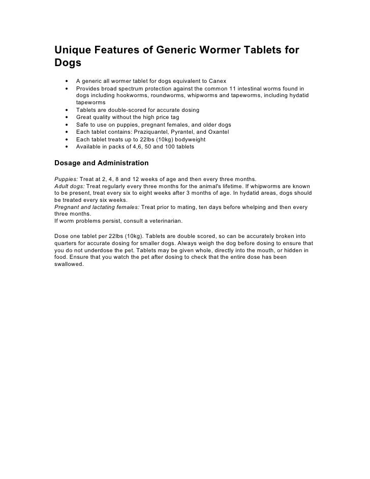 Unique Features of Generic Wormer Tablets for Dogs     •   A generic all wormer tablet for dogs equivalent to Canex     • ...