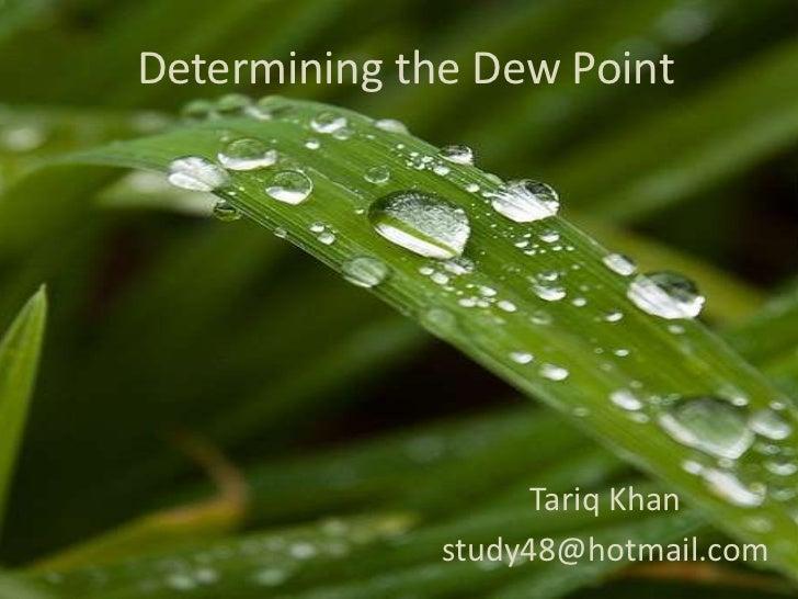 Determining the Dew Point                    Tariq Khan              study48@hotmail.com