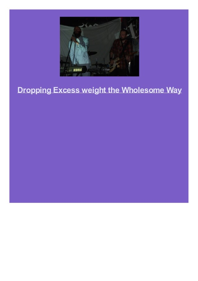 Dropping Excess weight the Wholesome Way