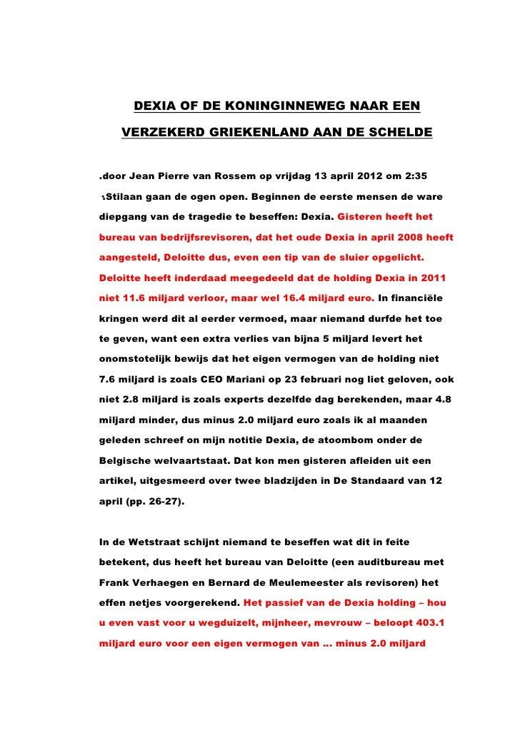 DEXIA OF DE KONINGINNEWEG NAAR EEN    VERZEKERD GRIEKENLAND AAN DE SCHELDE.door Jean Pierre van Rossem op vrijdag 13 april...