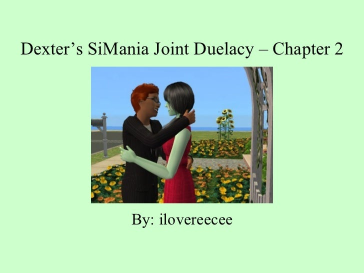 Dexter's si mania joint deulacy   chapter two