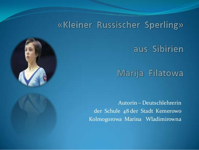 Autorin – Deutschlehrerin der Schule 48 der Stadt Kemerowo Kolmogorowa Marina Wladimirowna