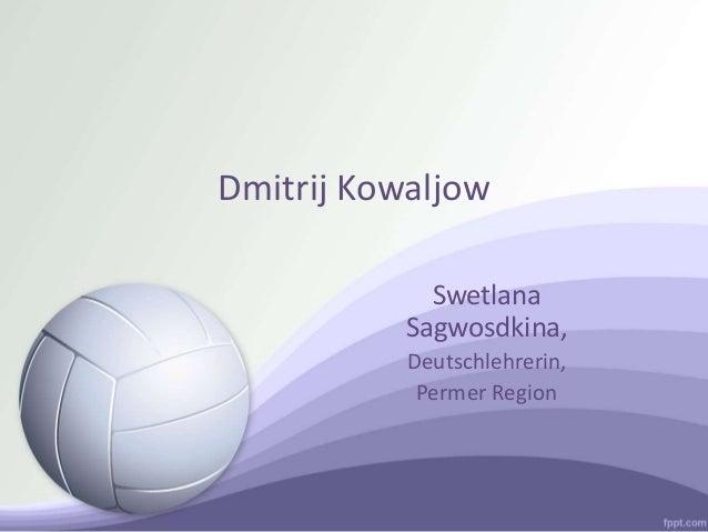 Dmitrij Kowaljow Swetlana Sagwosdkina, Deutschlehrerin, Permer Region