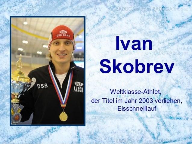 Ivan Skobrev Weltklasse-Athlet, der Titel im Jahr 2003 verliehen, Eisschnelllauf