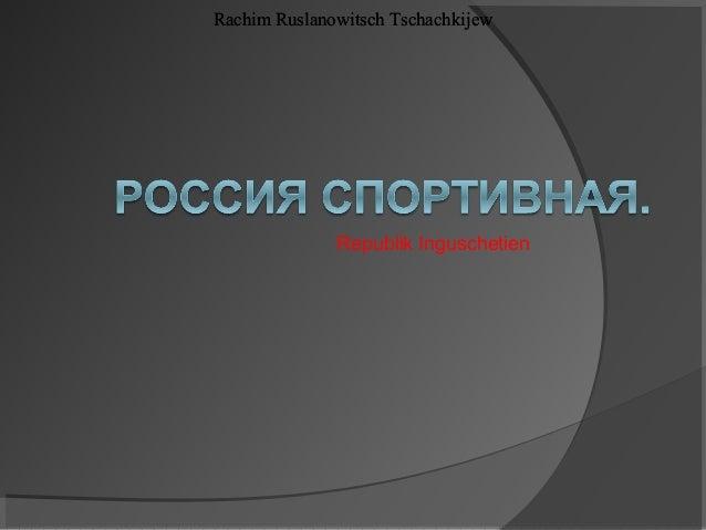 Rachim Ruslanowitsch Tschachkijew  Republik Inguschetien