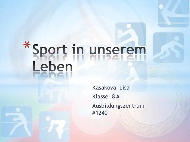 * Kasakova Lisa Klasse 8 A Ausbildungszentrum #1240