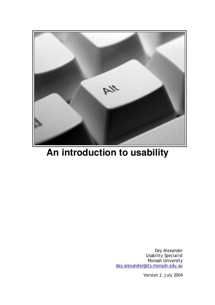 An introduction to usability                                 Dey Alexander                             Usability Specialis...