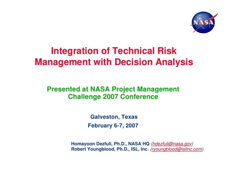 Integration of Technical RiskManagement with Decision Analysis  Presented at NASA Project Management        Challenge 2007...