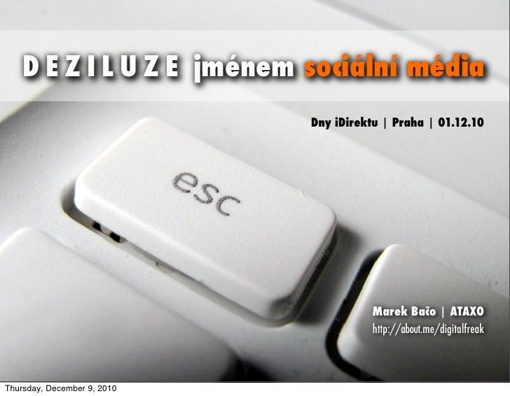 Deziluze - Socialni media [Dny iDirektu, 2010]