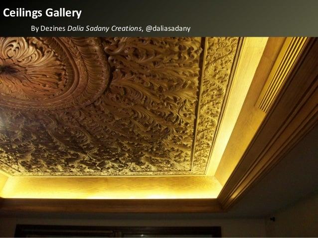 Ceilings Gallery     By Dezines Dalia Sadany Creations, @daliasadany