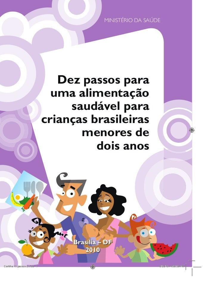 MINISTÉRIO DA SAÚDE   Dez passos para  uma alimentação     saudável paracrianças brasileiras       menores de          doi...