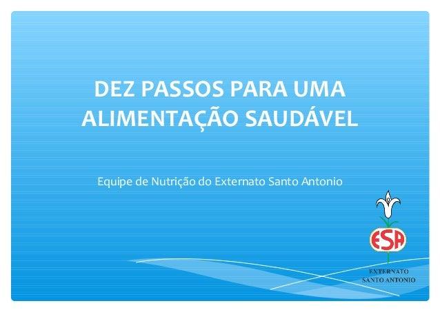 DEZ PASSOS PARA UMAALIMENTAÇÃO SAUDÁVELEquipe de Nutrição do Externato Santo Antonio
